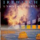 Irrwisch - Time Will Tell