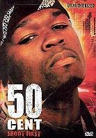 50 Cent - Unauthorized - Shoot first