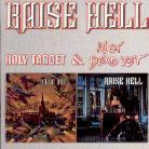 Raise Hell - Holy Target/Not Dead Yet