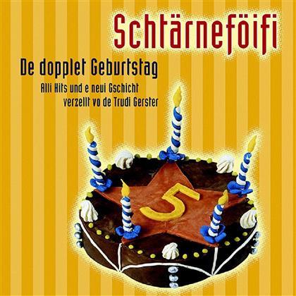 Schtärneföifi - De Dopplet Geburtstag - Best Of