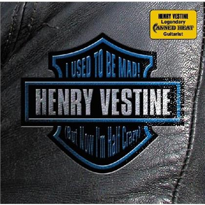 Henry Vestine - I Used To Be Mad