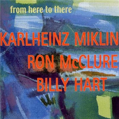 Karlheinz Miklin - From Here To There