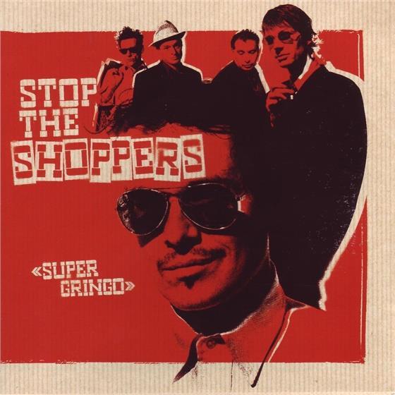 Stop The Shoppers - Super Gringo