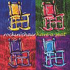 Rockin' Chair - Have A Seat