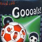 Trial Off - Goooals!