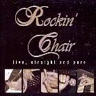 Rockin' Chair - Live, Straight And Pure
