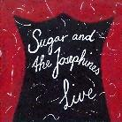 Sugar And The Josephines - Live