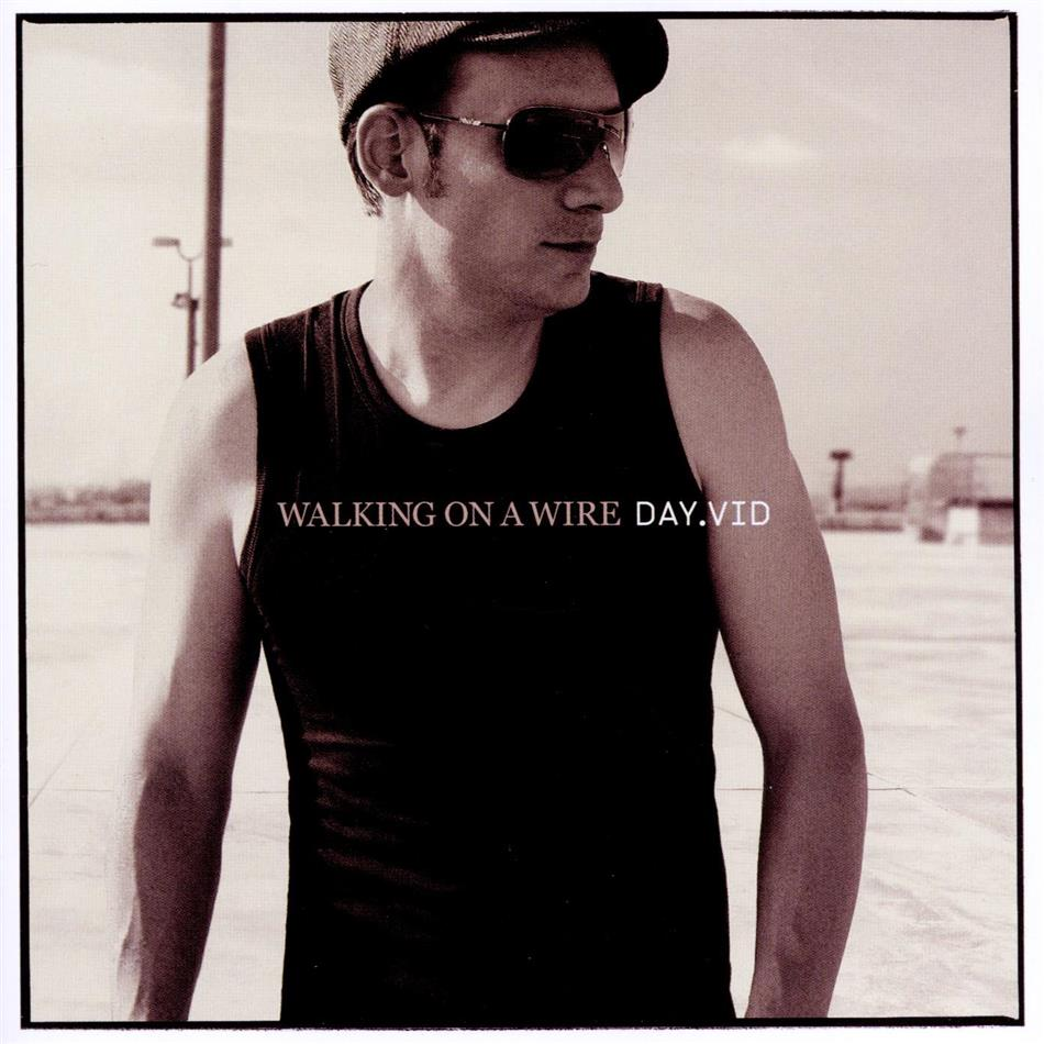Dayvid - Walking On A Wire