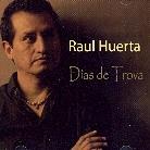 Raul Huerta - Dias De Trova