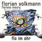 Flo Im Ohr: Volkman & Meury - Flo Im Ohr