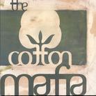 Cotton Mafia - ---
