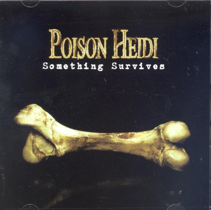 Poison Heidi - Something Survives