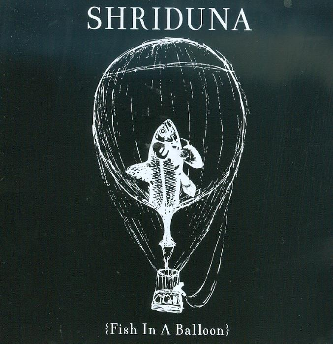 Shriduna - Fish In A Balloon