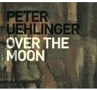 Peter Uehlinger - Over The Moon