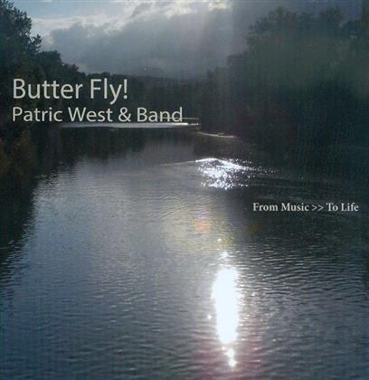 Patric West - Butter Fly! From Music To Life
