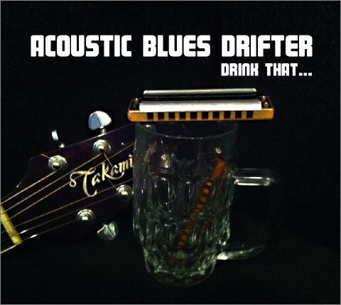 Acoustic Blues Drifter - Drink That...