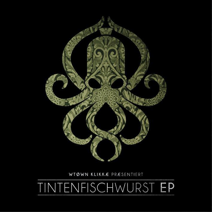WTK (W-Town Klikkae) - Tintenfischwurst EP - Fontastix Cd