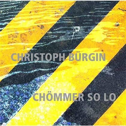 Christoph Bürgin - Chömmer So Lo - Fontastix CD