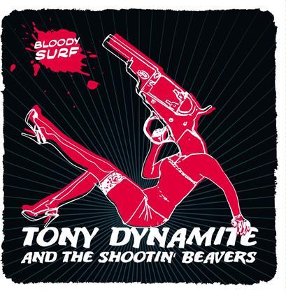 Tony Dynamite And The Shootin' Beavers - Bloody Surf - Fontastix CD