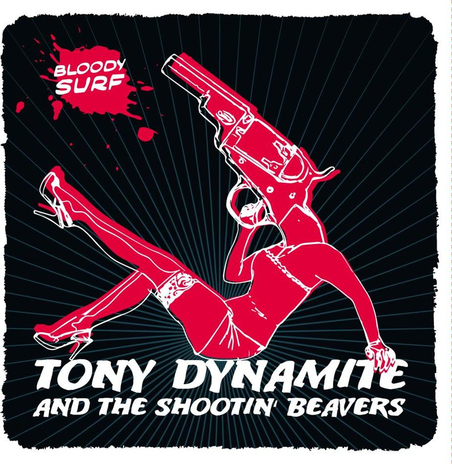Tony Dynamite And The Shootin' Beavers - Bloody Surf - Fontastix CD