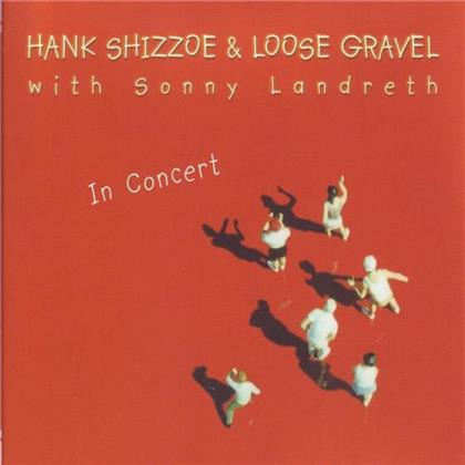 Hank Shizzoe, Loose Gravel feat. Sonny Landreth - Live - In Concert (2 CDs)