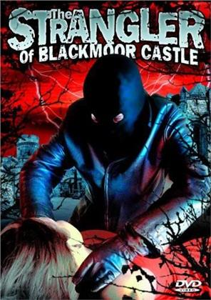 The strangler of Blackmoor Castle (s/w, Unrated)