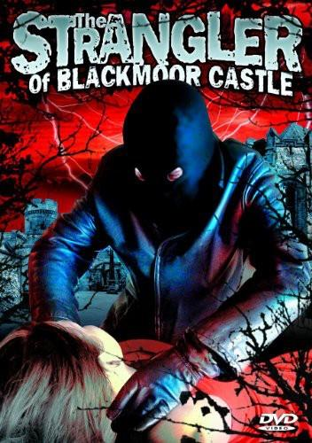 The strangler of Blackmoor Castle (n/b, Unrated)