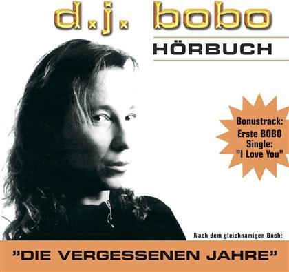 DJ Bobo - Das Hörbuch - Die Vergessenen Jahre (2 CDs)