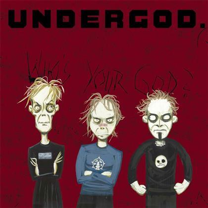 Undergod - Who's Your God