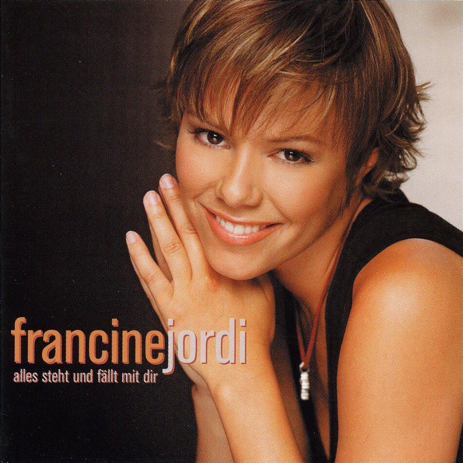 Francine Jordi - Alles Steht Und Fällt Mit Dir