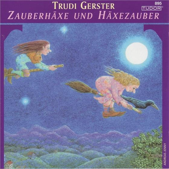 Trudi Gerster - Zauberhäxe Und Häxezauber