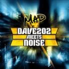 Dave202 Meets DJ Noise - Mad