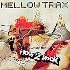 Mellow Trax - How 2 Rock