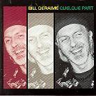Bill Deraime - Quelque Part