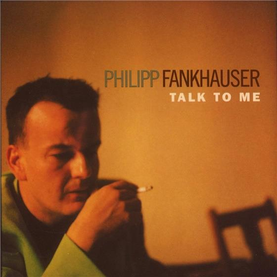 Philipp Fankhauser - Talk To Me
