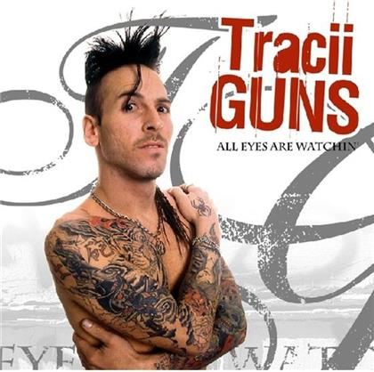 Tracii Guns - All Eyes Are Watchin