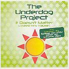 The Underdog Project - It Doesn't Matter - Gr. Hits 1