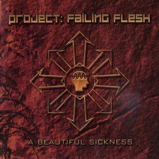 Project Failing Flesh - Beautiful Sickness
