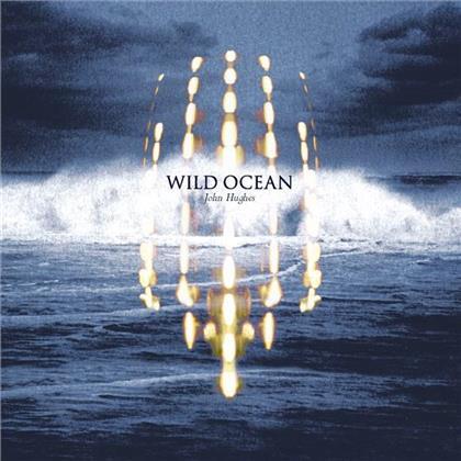 John Hughes - Wild Ocean