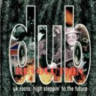 Dub Revolution - Uk Roots: High Steppin To