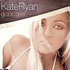 Kate Ryan - Goodbye