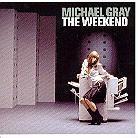 Michael Gray - Weekend