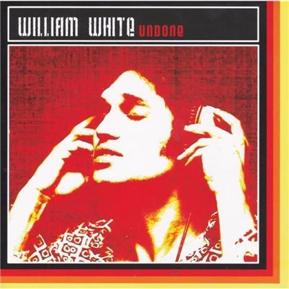 William White - Undone