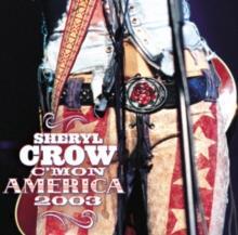 Sheryl Crow - C'mon America 2003 - Live