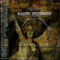 Raging Speedhorn - How The Great Have (Japan Edition, 2 CDs)