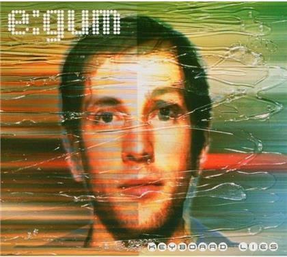 E:Gum - Keyboard Lies