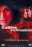 Cattive inclinazioni (2003) (Director's Cut)