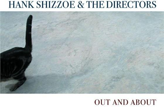 Hank Shizzoe & Directors - Out And About