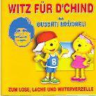 Guschti Brösmeli - Witz Für D'Chind