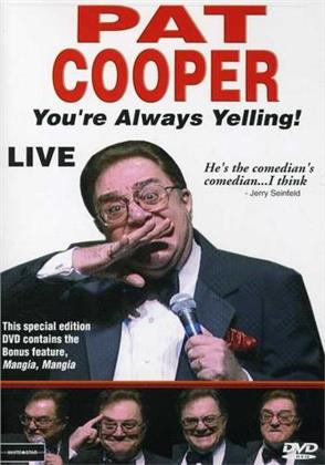 Cooper Pat - You're always yelling - Live
